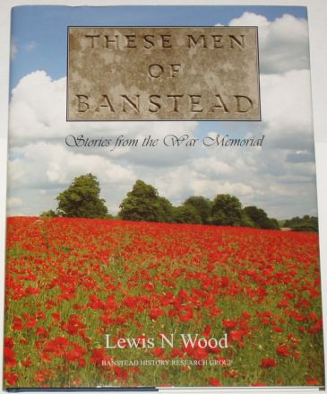 These Men of Banstead - Stories from the War Memorial, by Lewis Wood